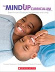 The MindUp Curriculum: Brain-Focused Strategies for Learning and Living - Grades 3-5