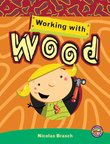 PM Emerald: Working with Wood (PM Extras Non-fiction) Level 25 x 6