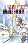 PM Emerald: Grand Street Theatre Robbery (PM Extras Chapter Books) Level 25 x 6