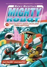Ricky Ricotta's Mighty Robot VS The Naughty Night-Crawlers from Neptune (iBOOK)