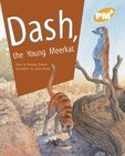 PM Gold: Dash, the Young Meerkat (PM Plus Storybooks) Level 21 x 6
