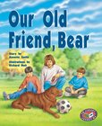 PM Silver: Our Old Friend, Bear (PM Storybooks) Level 24 x 6
