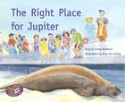 PM Silver: The Right Place for Jupiter (PM Storybooks) Level 24 x 6
