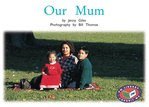 PM Yellow: Our Mum (PM Non-fiction) Levels 8, 9 x 6
