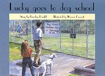 PM Yellow: Lucky Goes to Dog School (PM Storybooks) Level 7 x 6