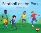 PM Yellow: Football at the Park (PM Storybooks) Level 7 x 6