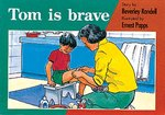PM Red: Tom is Brave (PM Storybooks) Level 5 x 6