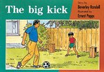 PM Red: The Big Kick (PM Storybooks) Level 4 x 6