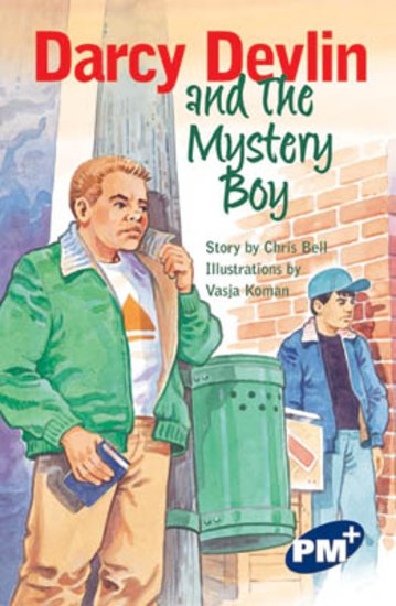 PM Sapphire: Darcy Devlin and the Mystery Boy (PM Plus Chapter Books) Level 29 x 6