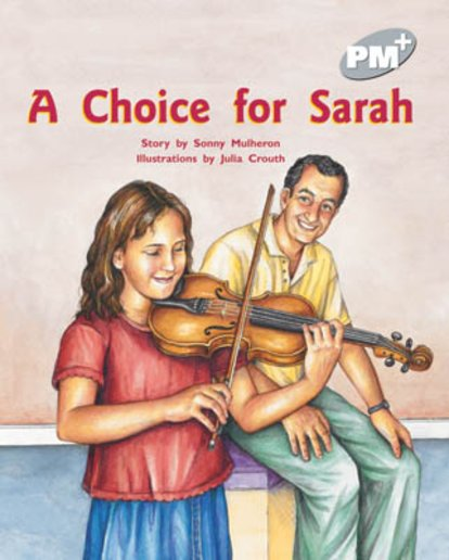 PM Silver: A Choice for Sarah (PM Plus Storybooks) Level 23 x 6