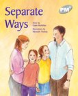 PM Silver: Separate Ways (PM Plus Storybooks) Level 23 x 6