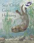PM Purple: Sea Otter Goes Hunting (PM Plus Storybooks) Level 19 x 6