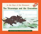 PM Orange: The Triceratops and the Crocodiles (PM Plus Storybooks) Level 16 x 6