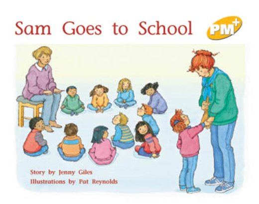 PM Yellow: Sam Goes to School (PM Plus Storybooks) Level 7 x 6
