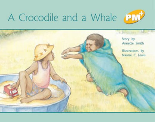 PM Yellow: A Crocodile and a Whale (PM Plus Storybooks) Level 7 x 6