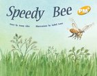 PM Yellow: Speedy Bee (PM Plus Storybooks) Level 6 x 6