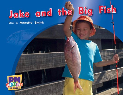 PM Yellow: Jake and the Big Fish (PM Photo Stories) Level 7 x 6
