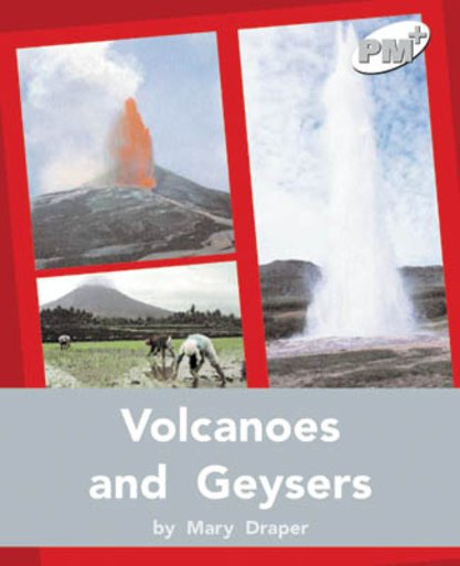 Volcanoes and Geysers (PM Plus Non-fiction) Levels 24, 25