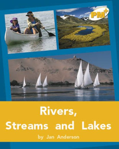 Rivers, Streams, and Lakes PM Plus Non Fiction Level 22&23 Gold