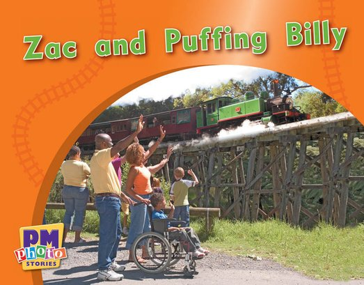Zac and Puffing Billy (PM Photo Stories) Levels 2, 3