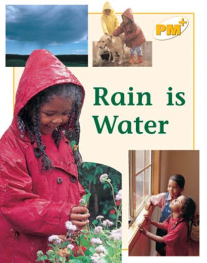 Rain is Water (PM Plus Non-fiction) Levels 8, 9