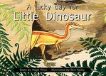 A Lucky Day for Little Dinosaur (PM Storybooks) Level 8