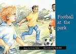 Football at the Park (PM Storybooks) Level 7