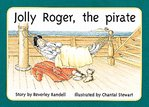 Jolly Roger, the Pirate (PM Storybooks) Level 6