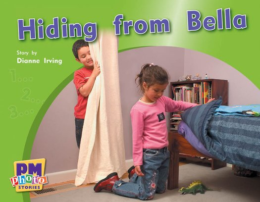 Hiding from Bella (PM Photo Stories) Levels 6, 7, 8