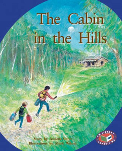 The Cabin in the Hills (PM Storybooks) Level 17