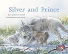 Silver and Prince (PM Storybooks) Level 24