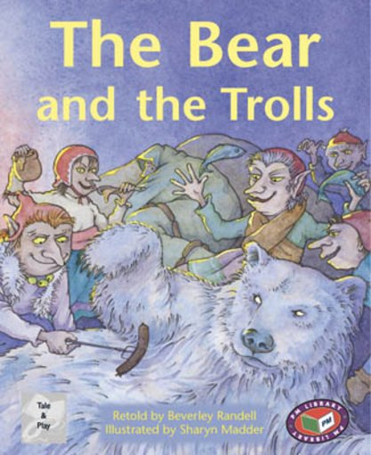 The Bear and the Trolls (PM Traditional Tales and Plays) Levels 23, 24
