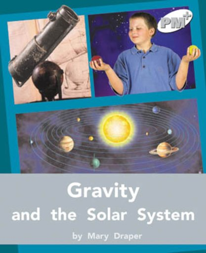Gravity and the Solar System (PM Plus Non-fiction) Levels 24, 25