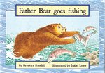 Father Bear Goes Fishing (PM Storybooks) Level 5