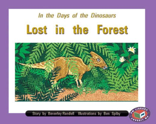 In the Days of the Dinosaurs Lost in the Forest (PM Storybooks) Level 16