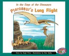 Pterosaur's Long Flight (PM Storybooks) Levels 15, 16