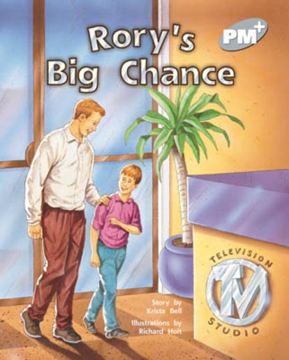 Rory's Big Chance (PM Plus Storybooks) Level 24