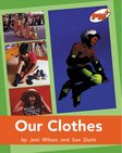 Our Clothes (PM Plus Non-fiction) Level 16, 17