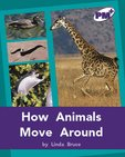 How Animals Move Around (PM Plus Non-fiction) Levels 20, 21