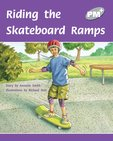 Riding the Skateboard Ramps (PM Plus Storybooks) Level 23