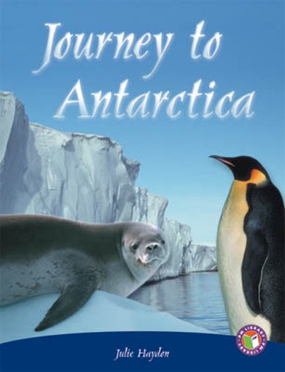 Journey to Antarctica (PM Non-fiction) Levels 29, 30