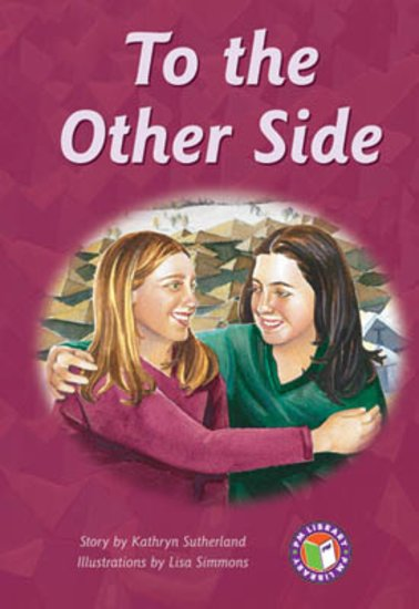 To the Other Side (PM Chapter Books) Level 30