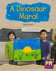 PM Green: A Dinosaur Mural (PM Stars) Level 14/15 x 6