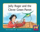 PM Green: Jolly Roger and the Clever Green Parrot (PM Stars) Level 14 x 6