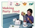 PM Green: Making Party Food (PM Plus Non-fiction) Levels, 14, 15 x 6
