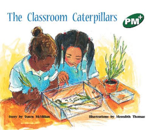 PM Green: The Classroom Caterpillars (PM Plus Storybooks) Level 13 x 6