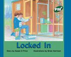 PM Green: Locked In (PM Plus Storybooks) Level 13 x 6