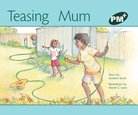 PM Green: Teasing Mum (PM Plus Storybooks) Level 14 x 6