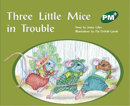 PM Green: Three Little Mice in Trouble (PM Plus Storybooks) Level 13 x 6