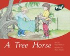 PM Green: A Tree Horse (PM Plus Storybooks) Level 14 x 6